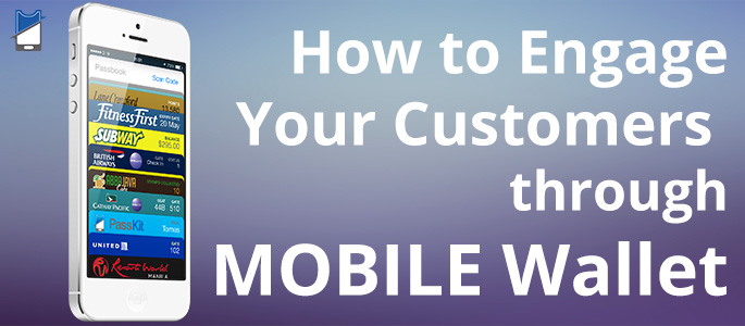 mobile-wallet-customer-engagement