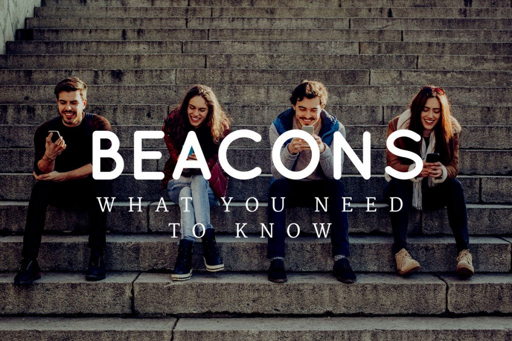 beacons-and-what-you-need-to-know